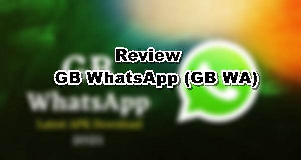 Review GB WhatsApp (GB WA)